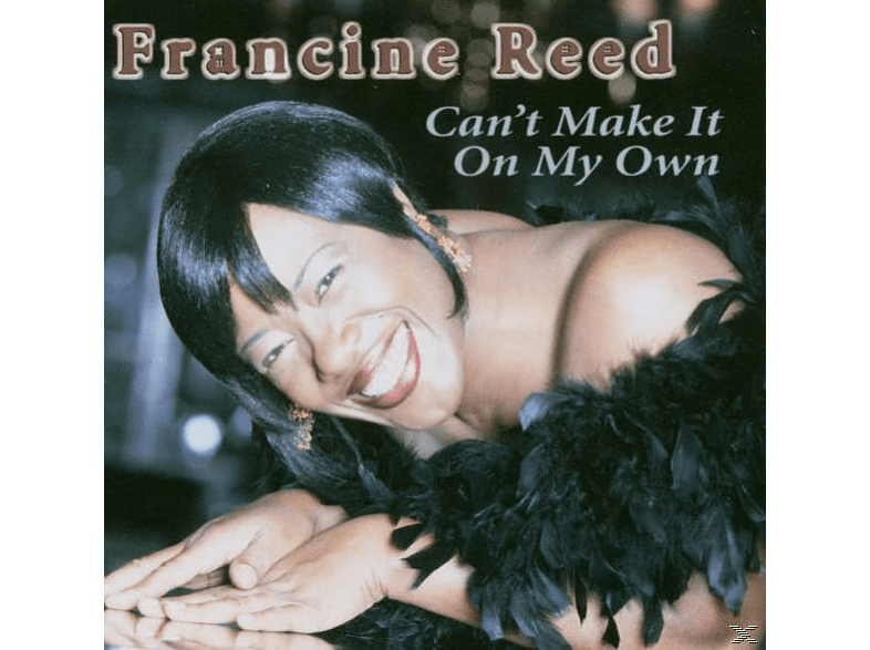 Francine Reed - Can't Make It On My Own [CD]