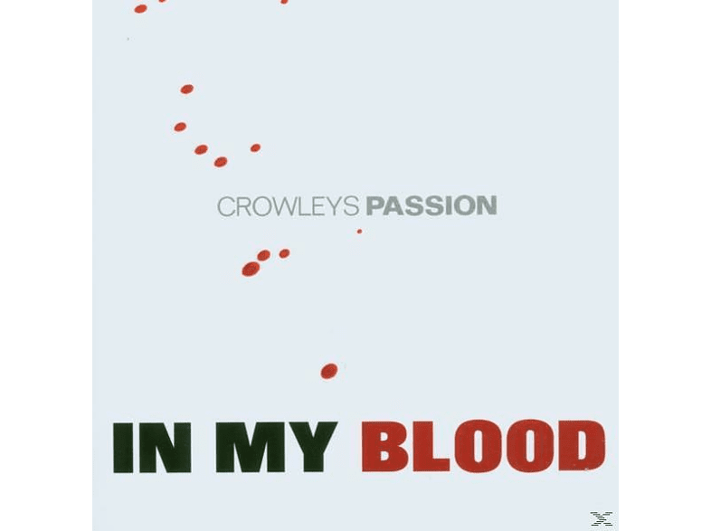 Crowleys Passion - In My Blood [CD]