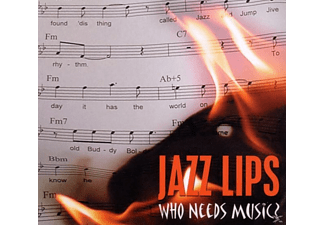 Jazz Lips - Who Needs Music? - (CD)