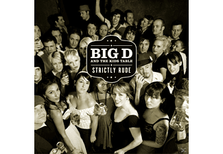 Big D The Kids Table - Strictly Rude - (CD)