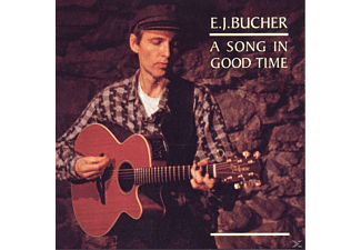 E.J. Bucher - A Song In Good Time - (CD)