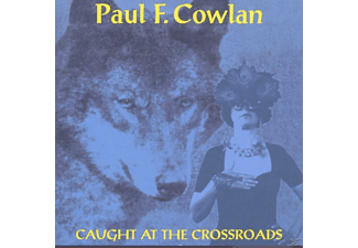 PAUL F. Cowlan - Caught At The Crossroads - (CD)