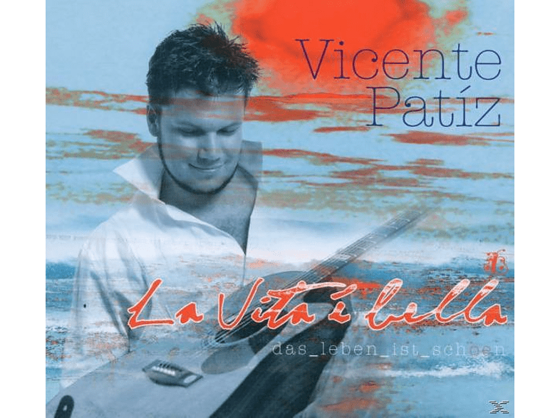 Vicente Patiz - La Vita È Bella [CD]