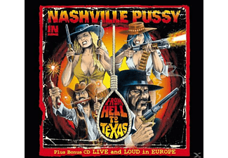 Nashville Pussy - From Hell To Texas-Tour Edition - (CD + Bonus-CD)