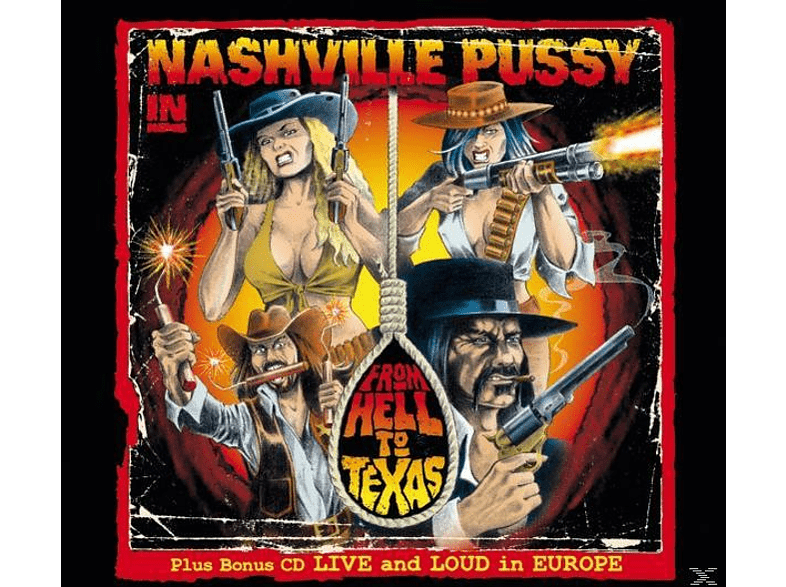 Nashville Pussy - From Hell To Texas-Tour Edition [CD + Bonus-CD]