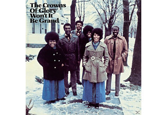 The Crowns Of Glory - Won't It Be Grand [CD]