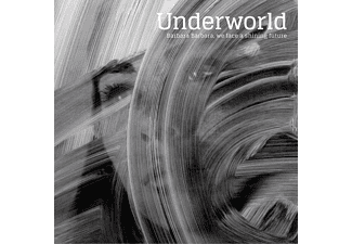 Underworld - Barbara Barbara, We Face A Shinning Future CD
