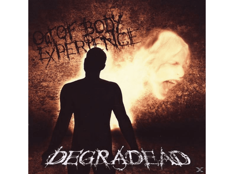 Degradead - Out Of Body Experience. [CD]