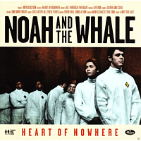 Noah And The Whale - Heart Of Nowhere [CD]