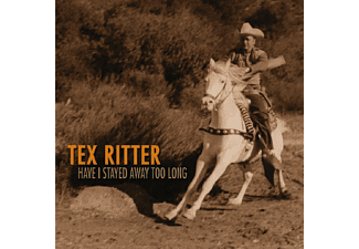 Tex Ritter - Have I Stayed Away Too Long - (CD)