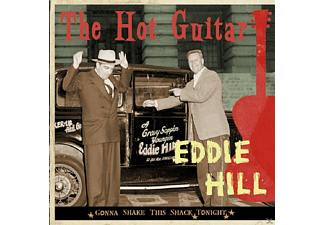 Eddie Hill - The Hot Guitar, Gonna Shake This Shack Tonight - (CD)