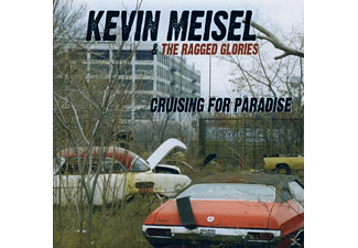 Kevin Meisel, The Ragged Glories - Cruising For Paradise - (CD)