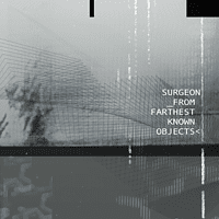 Surgeon - From Farthest Known Objects [CD]
