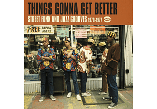 VARIOUS - Things Gonna Get Better-Street Funk And Jazz Gro - (CD)