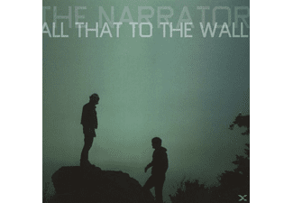 The Narrator - All That To The Wall [CD]