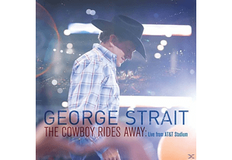 George Strait - The Cowboy Rides Away: Live From At &T Stadium - (CD)
