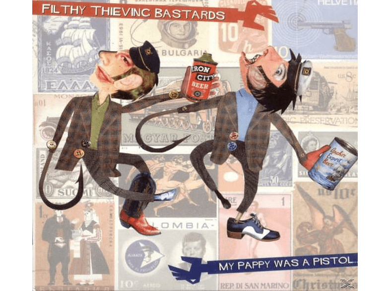 Filthy Thieving Bastards - My Pappy Was A Pistol [CD]