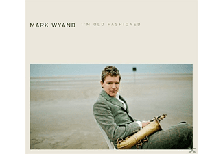 Mark Wyand - I'm Old Fashioned [Vinyl]