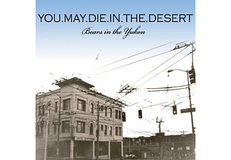 You May Die In The Desert - Bears In The Yukon - (CD)