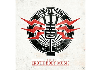 The Sexorcist - This Is Erotic Body Music - (CD)