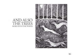 And Also The Trees - Born Into The Waves [CD]