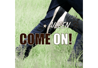Aileen - Come On! - (CD)