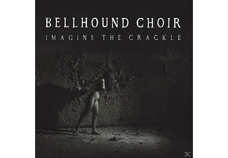 Bellhound Choir - Imagine The Crackle [LP + Bonus-CD]