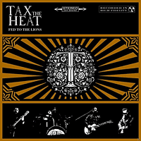 Tax The Heat - Fed To The Lions [CD]