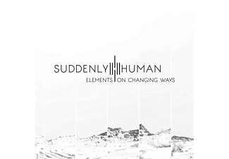 Suddenly Human - Elements On Changing Ways [CD]
