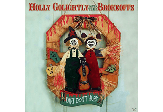 Holly Golightly, Holly & The Brokeoffs Golightly - Dirt Don't Hurt - (CD)