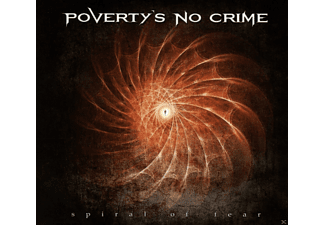 Poverty's No Crime - Spiral of Fear (Digipak) (CD)