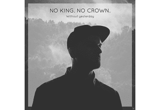 No King. No Crown. - Without Yesterday - (CD)