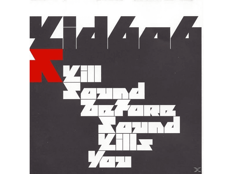 Kid 606 - Kill Sound Before Sound Kills [CD]