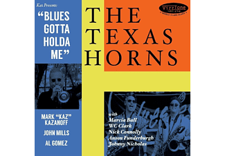 The Texas Horns - Blues Gotta Holda Me - (CD)