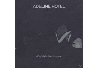 Adeline Hotel - It's Alright,Just The Same - (CD)