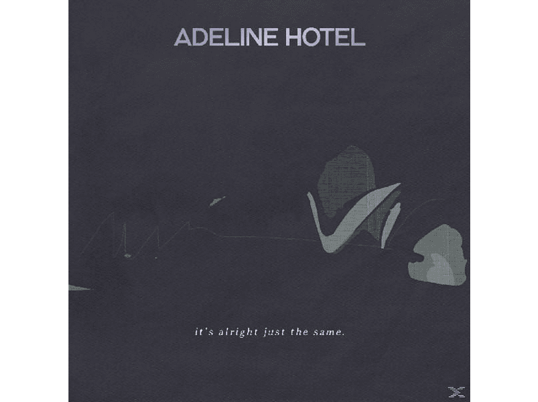 Adeline Hotel - It's Alright,Just The Same [CD]
