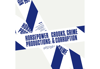 Horsepower Productions - Crooks, Crime & Corruption - (CD)