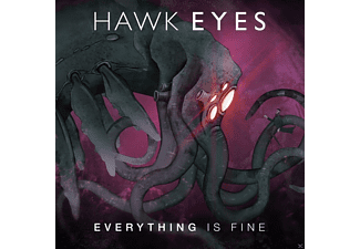 Hawk Eyes - Everything Is Fine - (CD)