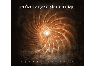 Poverty's No Crime - Spiral Of Fear (Digipak) [CD]