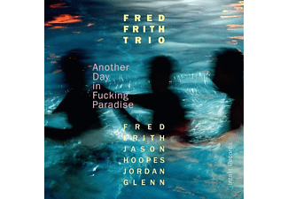 Fred Trio Frith - Another Day In Fucking Paradise - (CD)