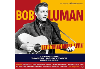 Bob Luman - Let's Think About Livin'-The 1957-62 Rockin' Hon - (CD)