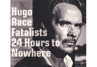 Hugo Race, Fatalist - 24 Hours To Nowhere - (LP + Bonus-CD)