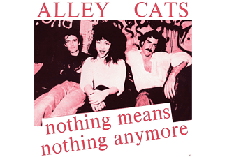 The Alley Cats - Nothing Means Nothing Anymore - (Vinyl)