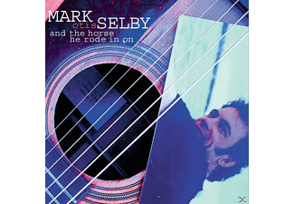 Mark Selby - And The Horse He Rode In On - (CD)