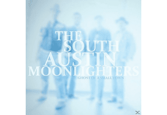 South Austin Moonlighters - Ghost Of A Small Town - (CD)