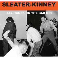 Sleater-Kinney - All The Hands On The Bad One [LP + Download]