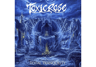 Toxicrose - Total Tranquillity - (CD)