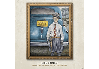 Bill Carter - Innocent Victims & Evil Companions - (CD)