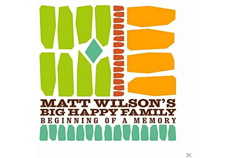 Matt Wilson, Big Happy Family - Beginning Of A Memory - (CD)