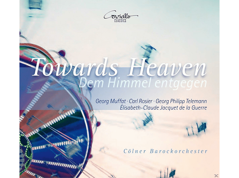 Cölner Barockorchester - Towards Heaven-Dem Himmel Entgegen [CD]